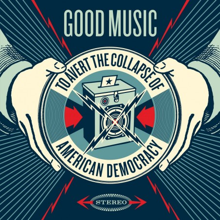 345 Shepard Fairey Obey - Good Music to Avert the Collapse of American Democracy