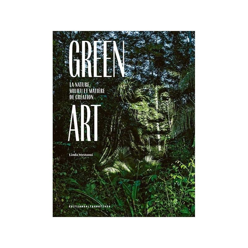 Green Art La nature, milieu...