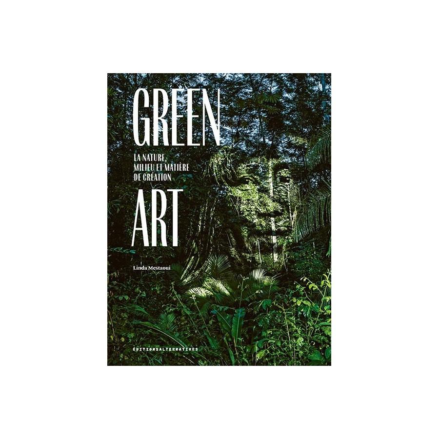 346 Green Art La nature, milieu et matière de création