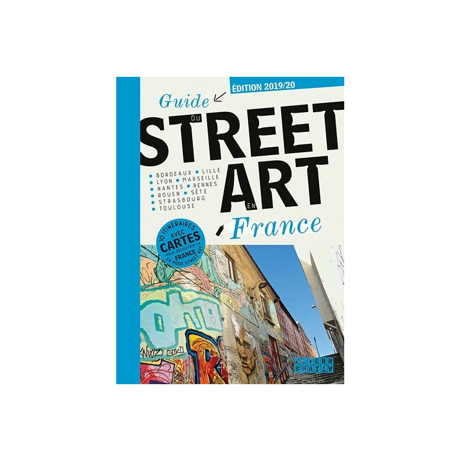 350 Guide du street art en France