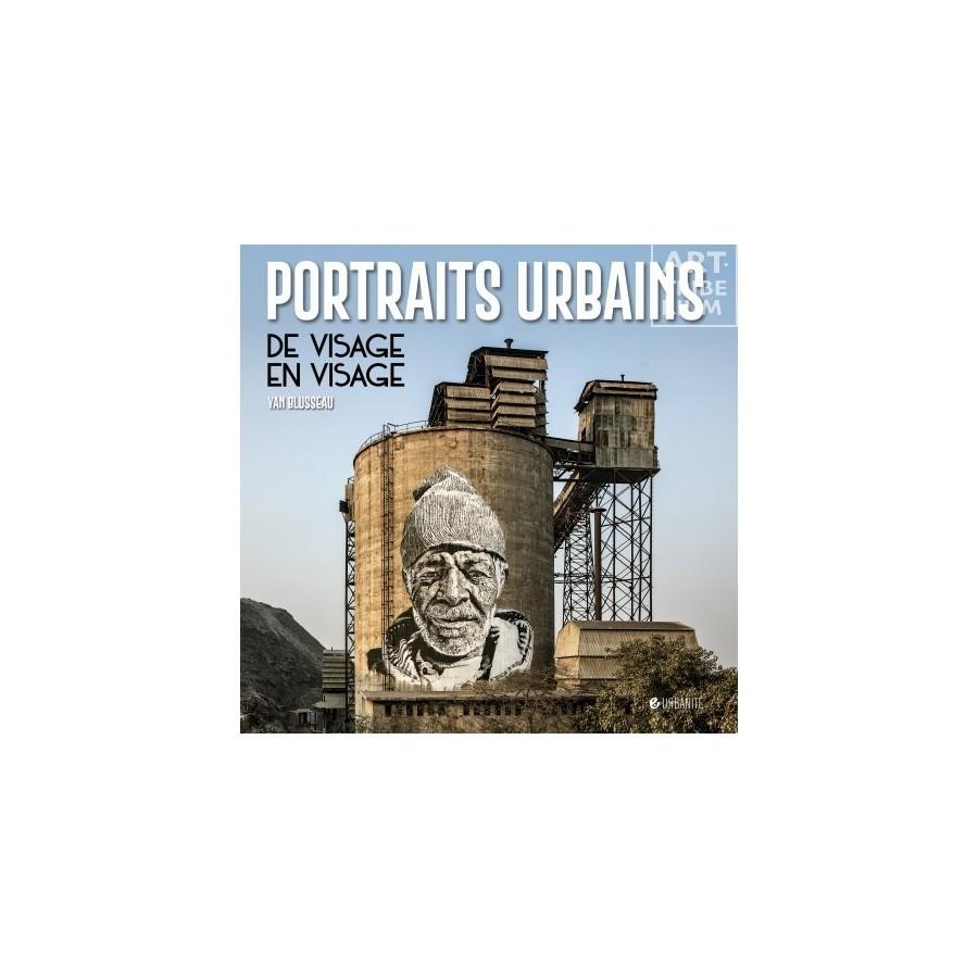 108 Collection Urbanité - Portraits Urbains - De visage en visage